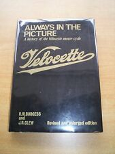 Always in the Picture a History of the Velocette Motor Cycle by Burgess & Clew