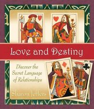 Love and Destiny : Discover the Secret Language of Relationships by Sharon Jeffe