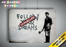 Poster BANKSY STREET Art Follow Your Dreams Cancelled Wall Art 02