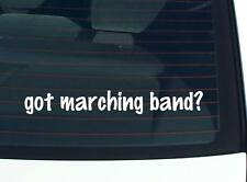 got marching band? MUSIC BAND FUNNY DECAL STICKER ART WALL CAR CUTE