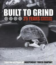 Built to Grind - 25 Years of Hardcore Skateboarding : From the Archives