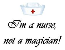 Custom Made T Shirt I'm Nurse Not Magician Funny Occupation Humor Medical NWOT