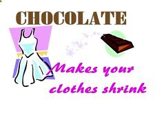 Custom Made T Shirt Chocolate Makes Your Clothes Shrink Dress Candy Bar Funny