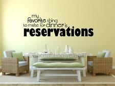 My Favorite Thing To Make For Dinner Reservations Vinyl Decal Wall Sticker Word