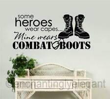 Some Heros Wear Capes Mine Wears Combat Boots Military Vinyl Decal Wall Sticker