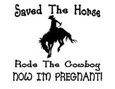 Custom Made T Shirt Saved Horse Rode Cowboy Now Pregnant Cowgirl Hilarious