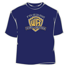 Warn A Brother (WB) if You See Da Police T-Shirt,Funny Tee,S to 2XL