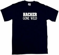 Hacker Gone Wild Mens Tee Shirt Pick Size & Color Small - 6XL