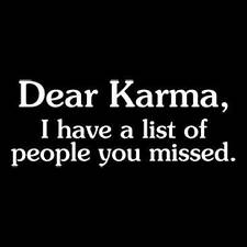 Funny Dear Karma I Have A List of People You Missed T-Shirt HumorousTee