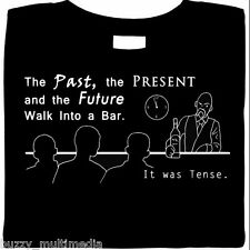 The Past Present & Future Walk Into A Bar .. It Was Tense. Shirt, Grammar, funny