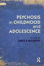 NEW Psychosis in Childhood and Adolescence by James B. McCarthy Paperback Book (