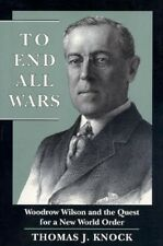 NEW To End All Wars by Thomas J. Knock BOOK (Paperback)