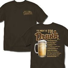 You Might be too Drunk If ??? - Brown - T Shirt - Adult Sizes