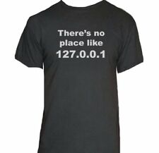There's No Place Like 127.0.0.1 T-Shirt-Funny Humorous Novelty Shirt-NEW-S-XXXL