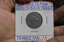 W M GRETEMAN. TEMPLETON, IOWA. GOOD FOR 5 CENT IN TRADE. ALUMINUM TOKEN
