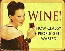 How Classy People Get Wasted Wine! Tin Sign 42x30cm