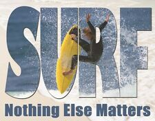 New Surfing Nothing Else Matters Metal Tin Sign