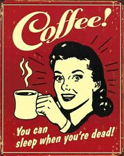 New You Can Sleep When You're Dead! Coffee Metal Tin Sign
