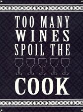 New Too Many Wines Spoil The Cook Kitchen Conundrum Metal Tin Sign