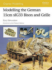 Modelling the German 15cm sIG33 Bison and Grille ' Edmundson, Gary