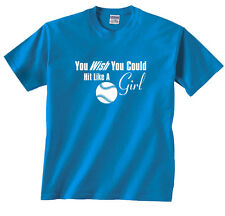 You Wish You Could Hit Like A Girl Softball Funny T-Shirt