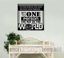 To The World You May Be Just One Person Vinyl Decal Wall Sticker Words Letters