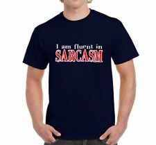 Mens Funny Novelty Sayings Slogans tshirts & Tops-Fluent in Sarcasm T Shirt