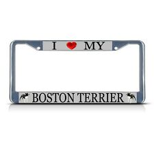 I LOVE MY BOSTON TERRIER DOG Metal License Plate Frame Tag Border Two Holes