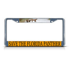 SAVE THE FLORIDA PANTHER Metal License Plate Frame Tag Border Two Holes