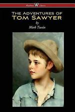 The Adventures of Tom Sawyer (Wisehouse Classics Edition) by Mark Twain...