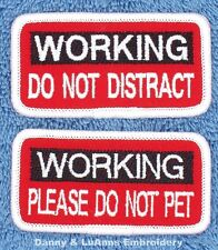 1 WORKING DO NOT DISTRACT PET SERVICE DOG PATCH 1.5X3 Danny & LuAnns Embroidery