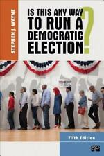 Is This Any Way to Run a Democratic Election, 5th Edition