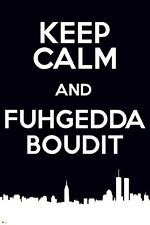 New Keep Calm & Fuggedaboudit New York Slang Poster CLEARANCE SALE