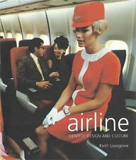 Airline: Identity, Design and Culture Keith LovegroveNew Book
