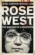 Rose West: The Making of a Monster by Jane Carter Woodrow (Paperback, 2012)