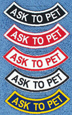 1 ASK TO PET ROCKER PATCH service dog Danny & LuAnns Embroidery