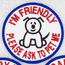 I'M FRIENDLY PLEASE ASK TO PET ME THERAPY DOG PATCH 3 INCH Danny & LuAnns Embroi
