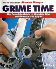 Grime Time: The Complete Guide to Mountain Bike Maintenance and Repair,GOOD Book