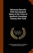 Mortuary Records with Genealogical Notes of the Town of Spafford, Onondaga Count