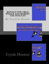 Ronald the Orca Whale and Robert the Penguin: By: Crystle Montour by Crystle Mon