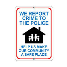 We Report Crime To Police Security Sign Aluminum METAL Sign
