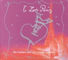 VARIOUS ARTISTS - I LOVE PARIS: FASHION CHILL OUT LOUNGE COLLECTION NEW CD