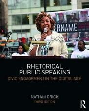 Rhetorical Public Speaking: Civic Engagement in the Digital Age by Nathan Crick