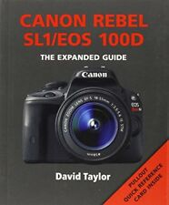Canon Rebel SL1/EOS 100D (Expanded Guide) by David Taylor 1781450560 The Fast