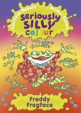 Seriously Silly Colour: Freddy Frogface by Laurence Anholt 1846160774 The Fast