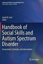 Handbook of Social Skills and Autism Spectrum Disorder: Assessment, Curricula, a