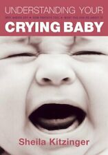 Understanding Your Crying Baby: Why Babies Cry... by Kitzinger, Sheila Paperback