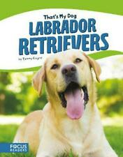 That's My Dog: Labrador Retrievers by Tammy Gagne Hardcover Book Free Shipping!