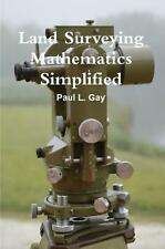 Land Surveying Mathematics Simplified by Paul L. Gay Paperback Book Free Shippin