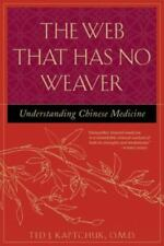 The Web That Has No Weaver : Understanding Chinese Medicine